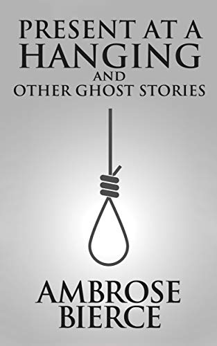 Present at a Hanging and Other Ghost Stories (English Edition)