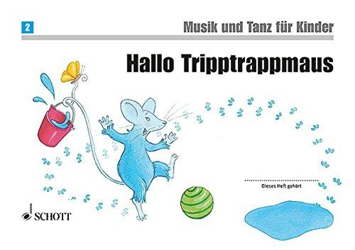 Kinder-tanz-musik (Hallo Tripptrappmaus: Unterrichtswerk zur Früherziehung. Band 2. Kinderheft. (Musik und Tanz für Kinder - Neuausgabe))