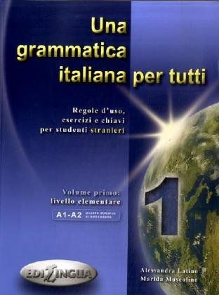 Una grammatica italiana per tutti: 1 por Alessandra Latino
