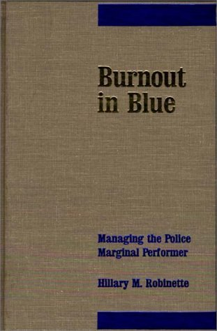 Burnout in Blue: Managing the Police Marginal Performer by Hillary Robinette (1987-10-16) par Hillary Robinette