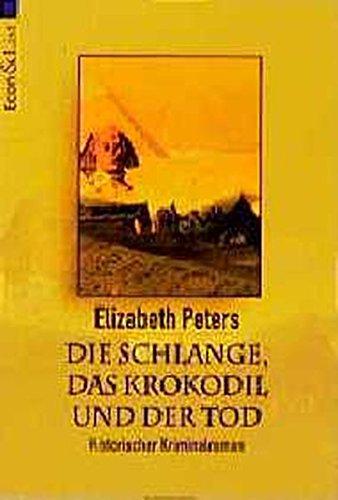 Die Schlange, das Krokodil und der Tod: Ein Kriminalroman aus dem 19. Jahrhundert (ETB - Econ & List Taschenbuch) (Schlange Krokodil)