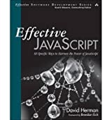 [(Effective JavaScript: 68 Specific Ways to Harness the Power of JavaScript )] [Author: David Herman] [Dec-2012]