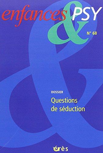 Enfances & Psy 68 - Questions de Seduction