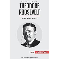Theodore Roosevelt: La Lucha Contra La Corrupción