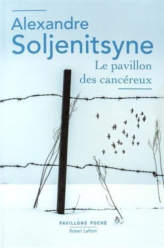 Le pavillon des cancéreux - Pavillons poche NE par Alexandre SOLJENITSYNE