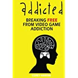 Addicted: Breaking Free From Video Game Addiction
