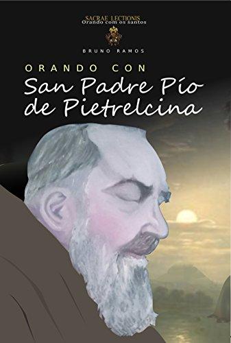 Orando con San Padre Pio de Pietrelcina: oraciones y novena (Orando con los santos nº 1) por Bruno Resende Ramos