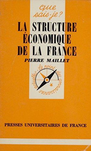 La Structure économique de la France (Que sais-je ?) par Pierre Maillet