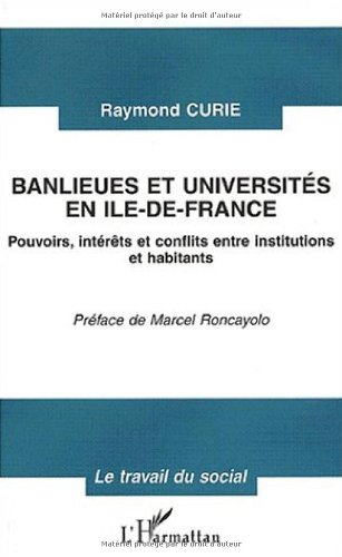 Banlieues et universites en ile-de-France. pouvoirs, interets et conflits e par Raymond Curie