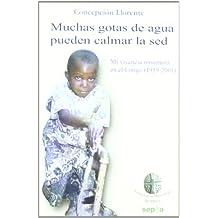 Muchas gotas de agua pueden calmar la sed (1959-2011) : mi vivencia misionera en el Congo