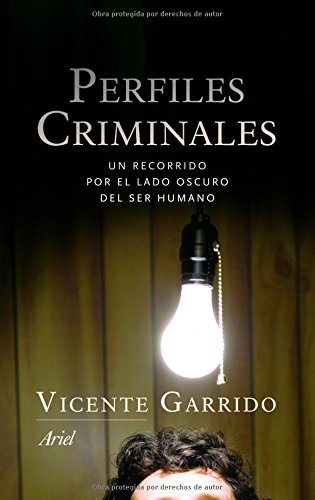 Perfiles criminales : un recorrido por el lado oscuro del ser humano por Vicente Garrido Genovés