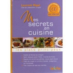 Secrets en Cuisine les Plats Principaux (Mes)