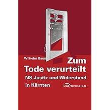 Zum Tode verurteilt: NS-Justiz und Widerstand in Kärnten (Kitab Zeitgeschichte)