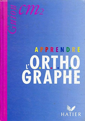 Apprendre l'orthographe, cours moyen 2e annnée, livre de l'élève