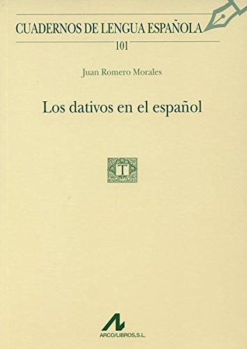 Los dativos en el español (Cuadernos de lengua española) por Juan Romero Morales