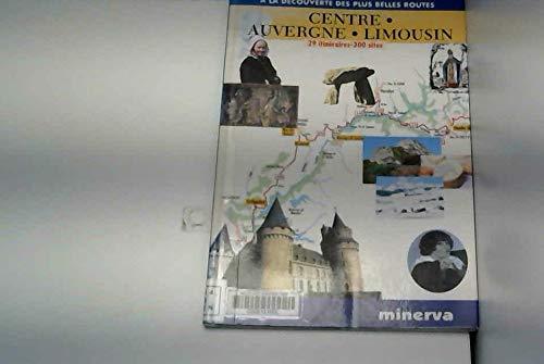 CENTRE AUVERGNE LIMOUSIN. 29 itinéraires 300 sites
