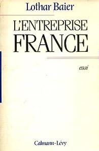 L'entreprise France par Lothar Baier