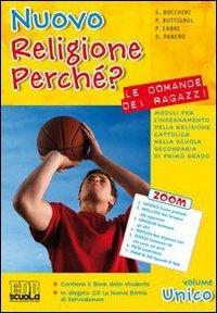 Nuovo religione perch? Le domande dei ragazzi. Con espansione online. Per la Scuola media. Con CD-ROM