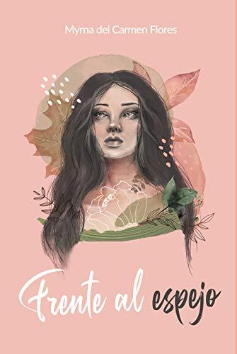 Frente al Espejo de Myrna del Carmen Flores