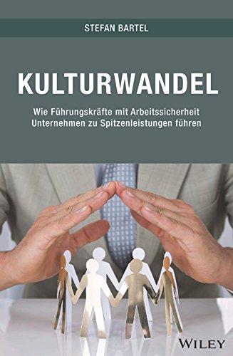 Kulturwandel Wie Führungskräfte Mit Arbeitssicherheit Unternehmen