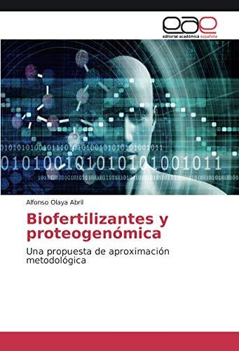 Biofertilizantes y proteogenómica: Una propuesta de aproximación metodológica por Alfonso Olaya Abril
