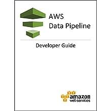 AWS Data Pipeline Developer Guide (English Edition)