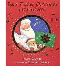 Dear Father Christmas, Get Well Soon