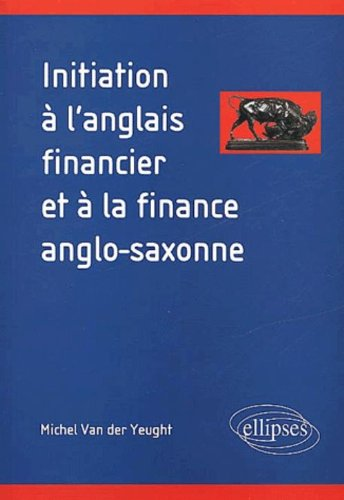 Initiation à l'anglais financier et à la finance anglo-saxonne