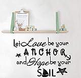 Zitat Wandtattoo Let Love Be Your Anchor Familie Vinyl Aufkleber Sprüche Home Schlafzimmer Nautische Abnehmbare Wohnzimmer Dekor 39x57 cm