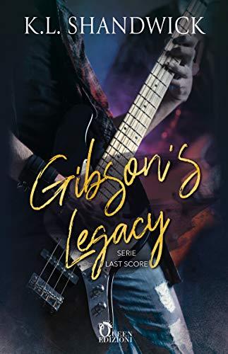 Gibson's Legacy (Last Score Vol. 1) di [Shandwick, K.L.]