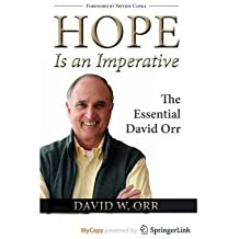 [(Hope is an Imperative: The Essential David Orr)] [Author: David W. Orr] published on (February, 2011)
