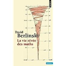 La vie revee des maths (Points Sciences)