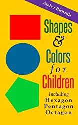 Shapes & Colors For Children: Including Hexagon Pentagon Octagon by Amber Richards (2014-10-29)