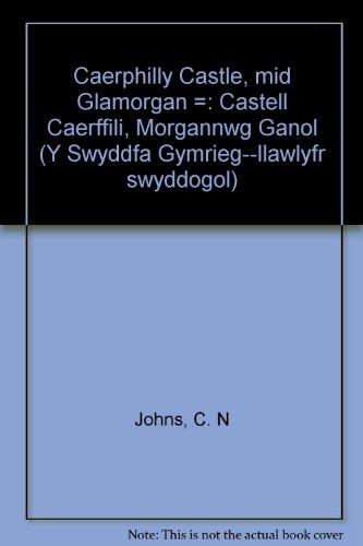 Caerphilly Castle, Mid Glamorgan = Castell Caerffili, Morgannwg Ganol (Official handbooks / Great Britain. Welsh Office)