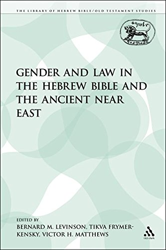 Gender and Law in the Hebrew Bible and the Ancient Near East (Library of Hebrew Bible/Old Testament Studies)