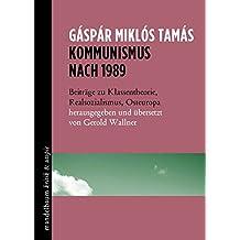 Kommunismus nach 1989: Beiträge zu Klassentheorie, Realsozialismus und Osteuropa