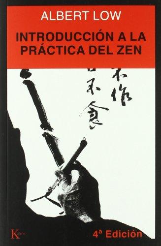 Introducción A La Práctica Del Zen (Sabiduría perenne) por Albert Low