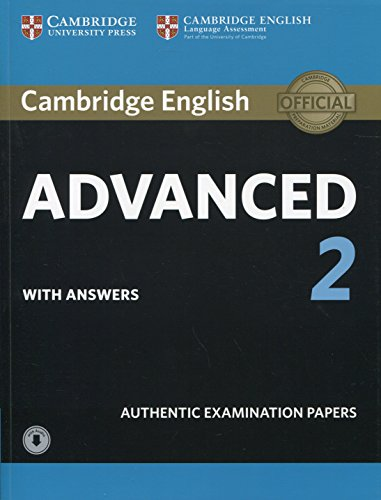 Cambridge English Advanced 2. Cambridge English Advanced 2 Student's Book with answers with Audio. Con File audio per il download: 1