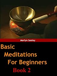 Basic meditations for beginners Book 2 (English Edition)