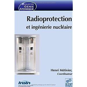 Radioprotection et ingénierie nucléaire