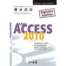 Access 2010 Basis, CD-ROM An Beispielen lernen. Mit Aufgaben üben. Durch Testfragen Wissen überprüfen. Digitales Seminar