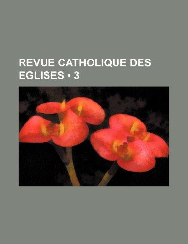 Revue Catholique Des Eglises (3)
