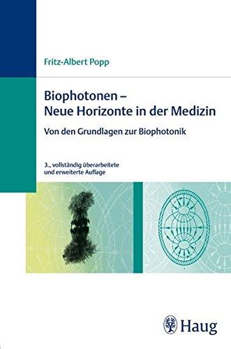 Biophotonen - Neue Horizonte in der Medizin: Von den Grundlagen zur Biophotonik