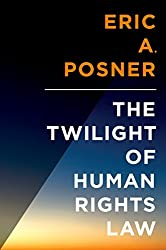 The Twilight of Human Rights Law (Inalienable Rights)