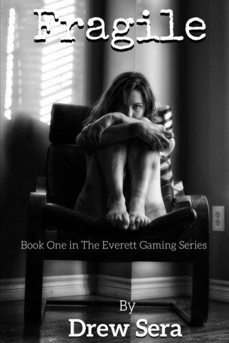 Fragile (The Everett Gaming Series) (Volume 1) by Drew Sera (2016-01-02)