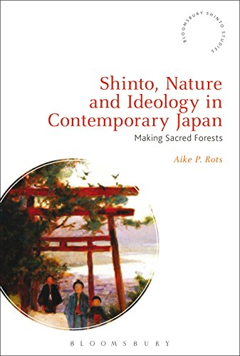 Shinto, Nature and Ideology in Contemporary Japan: Making Sacred Forests (Bloomsbury Shinto Studies) (English Edition) por Aike P. Rots