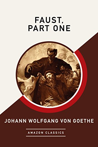 Faust, Part One (AmazonClassics Edition) (English Edition)