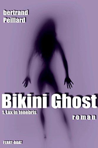 BIKINI GHOST: Lux in Tenebris (French Edition)