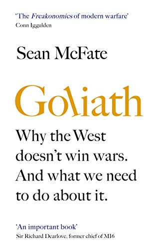 Goliath: Why the West Doesn't Win Wars. And What We Need to Do About It. (English Edition) -