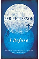 [I Refuse] (By: Per Petterson) [published: October, 2014] Paperback